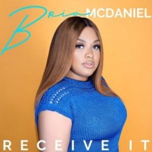 Bria McDaniel - Receive It (Mercy Chinwo Cover)